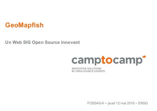 GeoMapfish Un Web SIG Open Source innovant FOSS4G-fr ~ jeudi 12 mai 2016 ~ ENSG