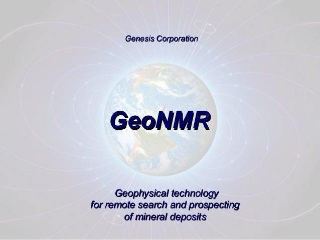 Genesis CorporationGenesis Corporation Geophysical technologyGeophysical technology for remote search and prospectingfor r...