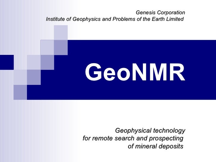 Genesis CorporationInstitute of Geophysics and Problems of the Earth Limited               GeoNMR                         ...