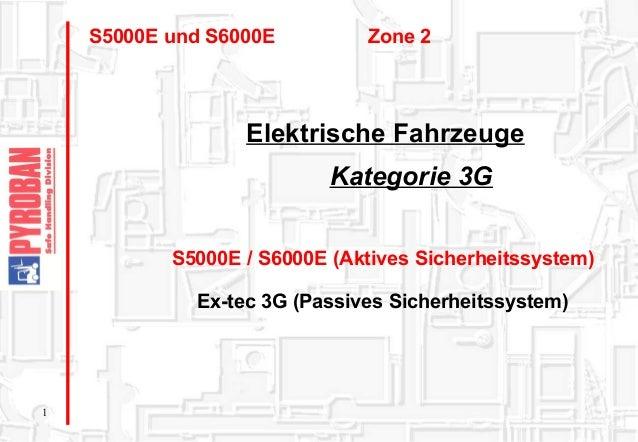 S5000E und S6000E  Zone 2  Elektrische Fahrzeuge Kategorie 3G S5000E / S6000E (Aktives Sicherheitssystem) Ex-tec 3G (Passi...