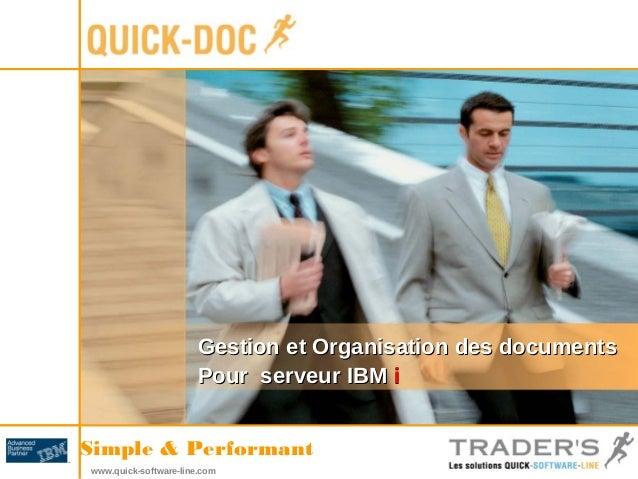Gestion et Organisation ddeess ddooccuummeennttss  PPoouurr sseerrvveeuurr IIBBMM ii  Simple & Performant  www.quick-softw...