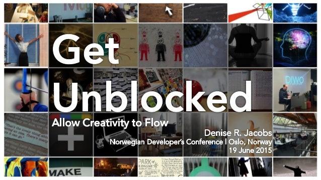 @denisejacobs @NDC_Conferences #NDCOslo #getunblocked