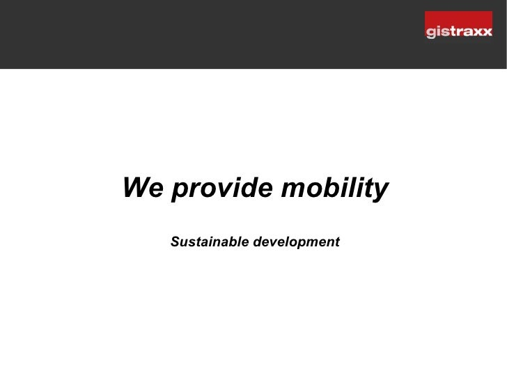 We provide mobility    Sustainable development