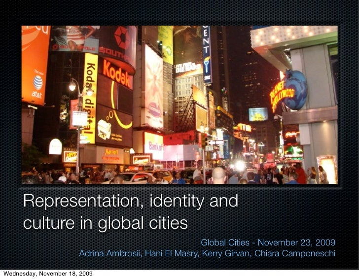 Representation, identity and       culture in global cities                                                        Global ...
