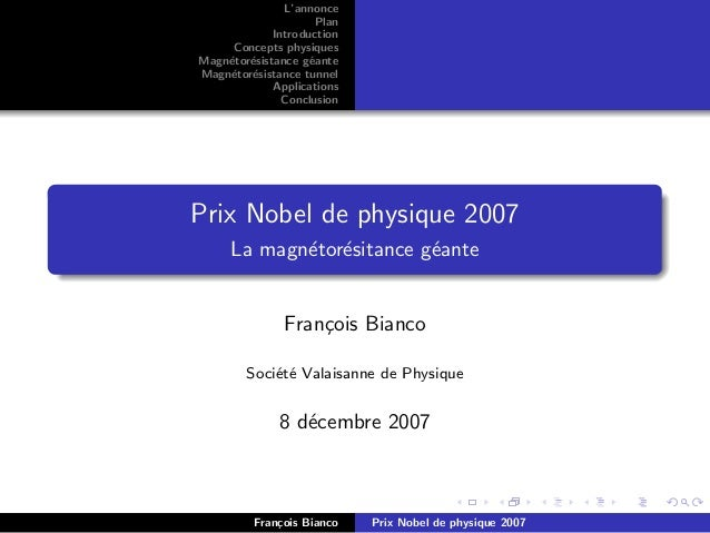 L'annoncePlanIntroductionConcepts physiquesMagn´etor´esistance g´eanteMagn´etor´esistance tunnelApplicationsConclusionPrix...