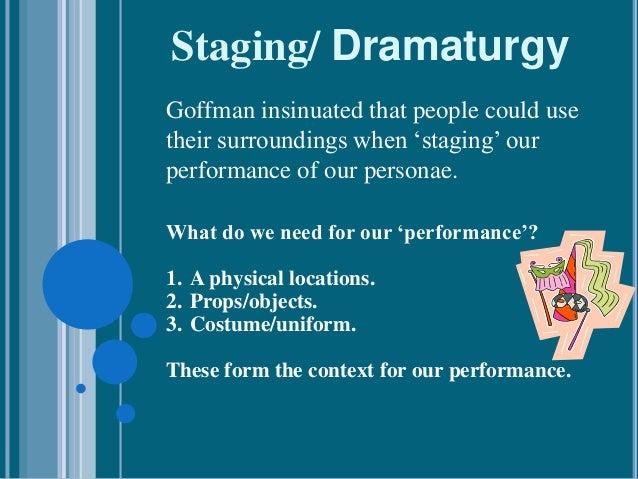 goffmans dramaturgical approach