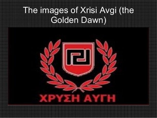 The images of Xrisi Avgi (the      Golden Dawn)