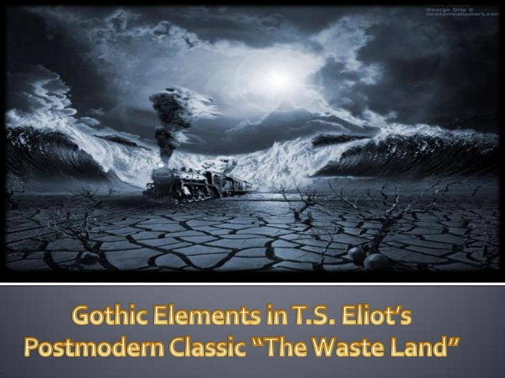"Gothic Elements in T.S. Eliot's Postmodern Classic ""The Waste Land""<br />"