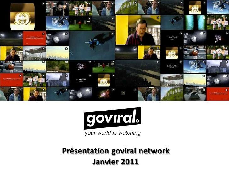 Présentationgoviralnetwork<br />Janvier 2011<br />