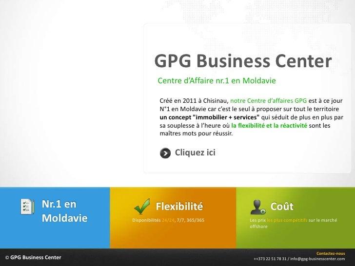 GPG Business Center                                   Centre d'Affaire nr.1 en Moldavie                                   ...