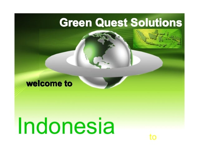 Green Quest Solutionswelcome toIndonesia             to