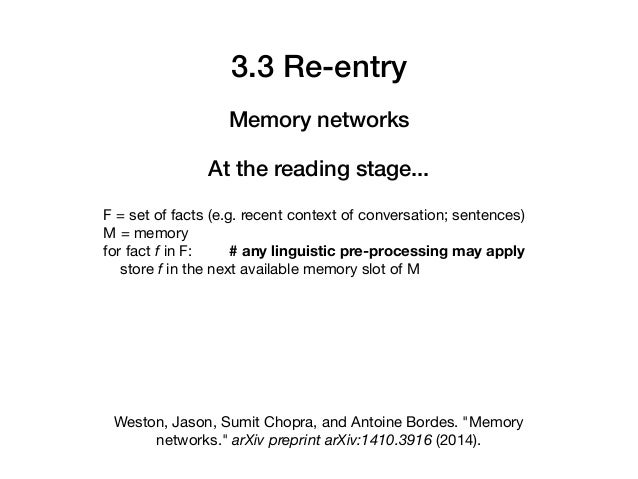F = set of facts (e.g. recent context of conversation; sentences)  M = memory  for fact f in F: # any linguistic pre-proce...
