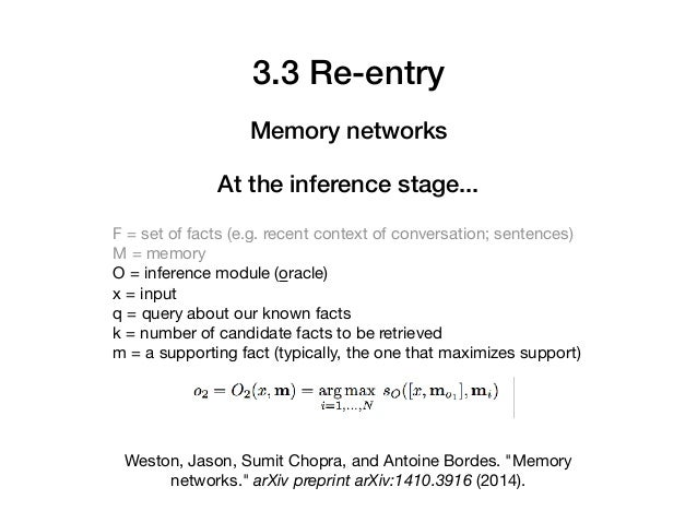 F = set of facts (e.g. recent context of conversation; sentences)  M = memory  O = inference module (oracle)  x = input  q...