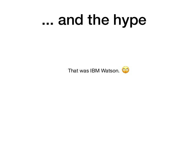 ... and the hype That was IBM Watson. 🙄