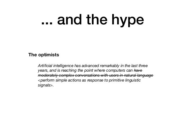 ... and the hype Artificial intelligence has advanced remarkably in the last three years, and is reaching the point where c...