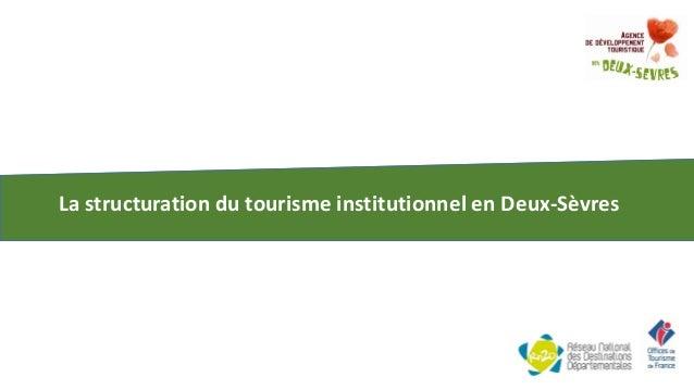 La structuration du tourisme institutionnel en Deux-Sèvres