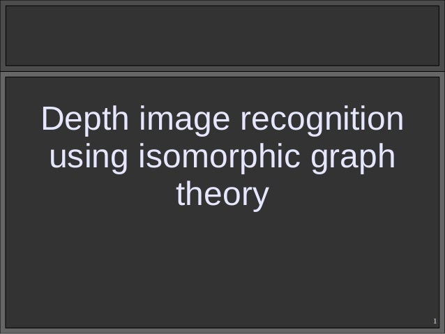 Depth image recognition using isomorphic graph theory  1