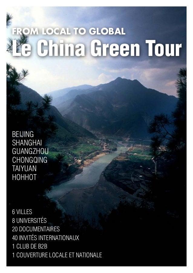 FROM LOCAL TO GLOBALLe China Green TourBeijingShanghaiGuangzhouChongqingTaiyuanHohhot6 villes8 universités20 documentaires...