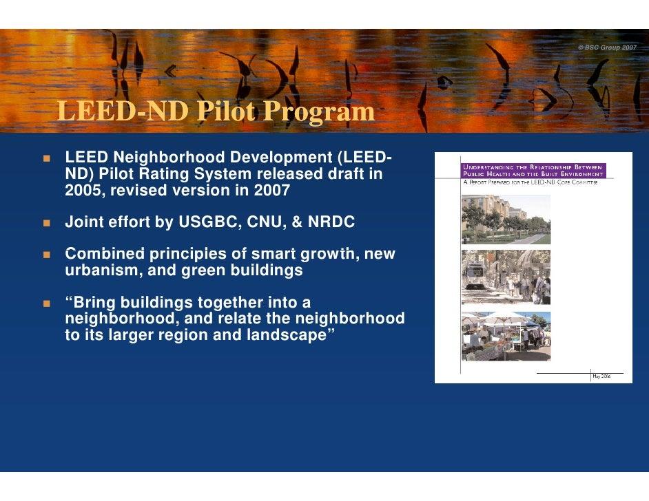 © BSC Group 2007     LEED-ND Pilot Program      ND LEED Neighborhood Development (LEED                                   (...