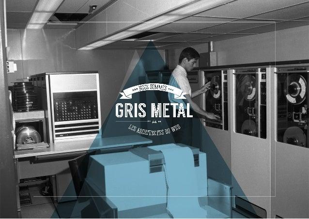 Presentation de l'agence Gris-Métal
