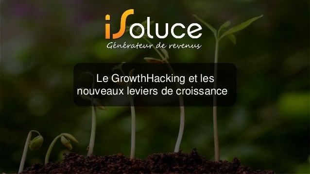 Le GrowthHacking et les nouveaux leviers de croissance