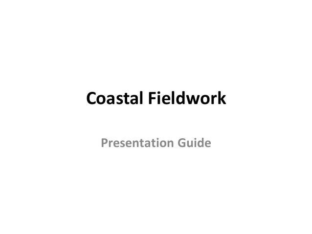Coastal Fieldwork Presentation Guide