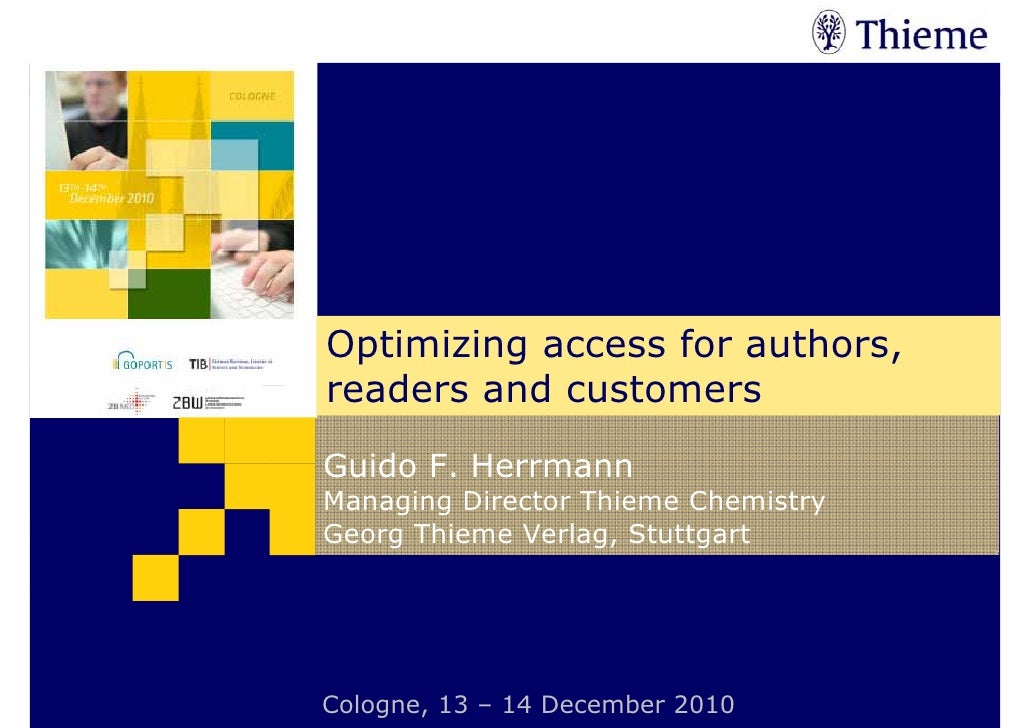 Expert Conference on Open Access and Open Data, Cologne December 2010Optimizing access for authors, readers and customers1...