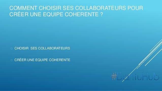 comment choisir ses collaborateurs et cr u00e9er une  u00e9quipe