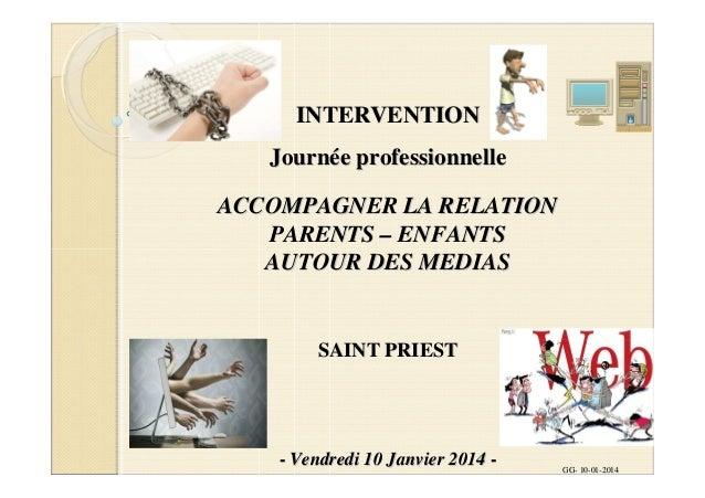 INTERVENTION Journée professionnelle ACCOMPAGNER LA RELATION PARENTS – ENFANTS AUTOUR DES MEDIAS  SAINT PRIEST  - Vendredi...