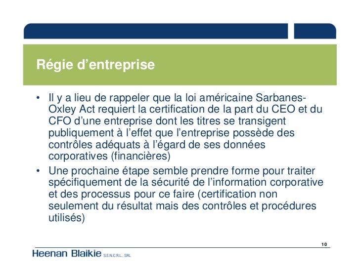Régie d'entreprise  • Il y a lieu de rappeler que la loi américaine Sarbanes-   Oxley Act requiert la certification de la ...