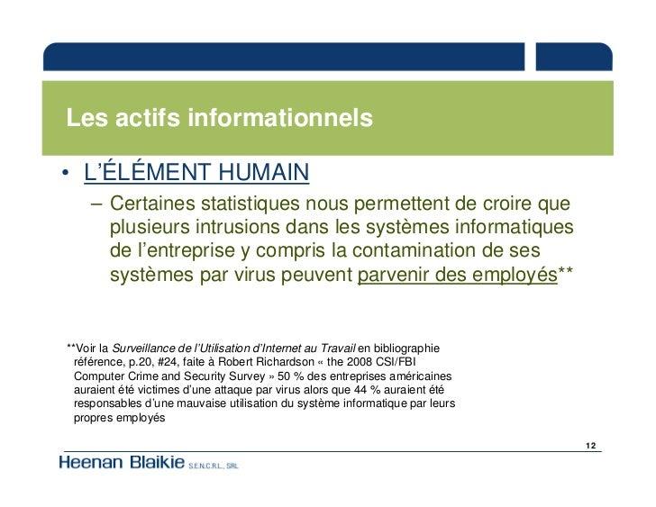 Les actifs informationnels  • L'ÉLÉMENT HUMAIN      – Certaines statistiques nous permettent de croire que        plusieur...