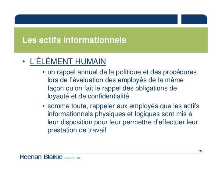 Les actifs informationnels  • L'ÉLÉMENT HUMAIN      • un rappel annuel de la politique et des procédures        lors de l'...
