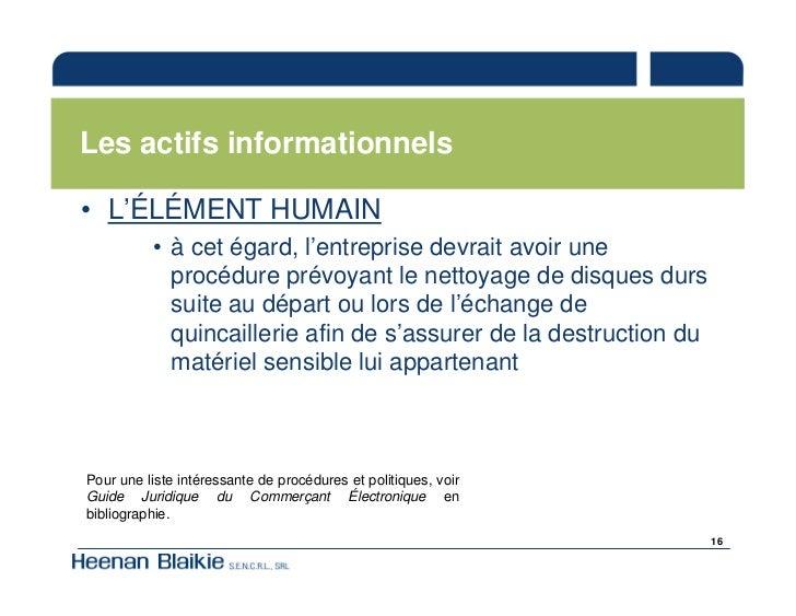 Les actifs informationnels  • L'ÉLÉMENT HUMAIN           • à cet égard, l'entreprise devrait avoir une             procédu...