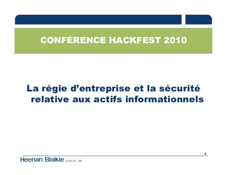 CONFÉRENCE HACKFEST 2010     La régie d'entreprise et la sécurité  relative aux actifs informationnels                    ...