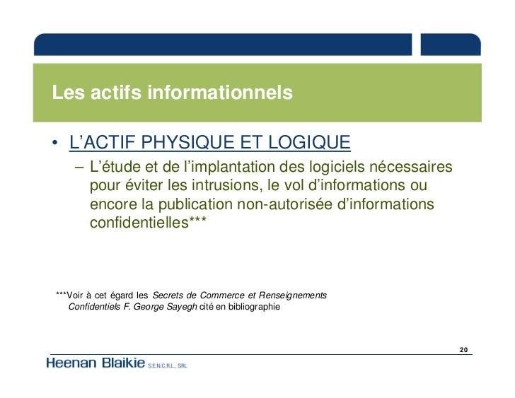 Les actifs informationnels  • L'ACTIF PHYSIQUE ET LOGIQUE     – L'étude et de l'implantation des logiciels nécessaires    ...