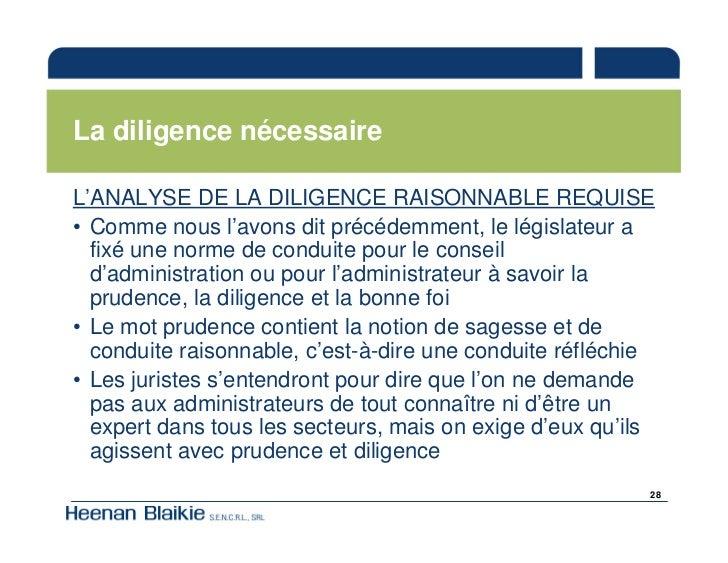 La diligence nécessaire  L'ANALYSE DE LA DILIGENCE RAISONNABLE REQUISE • Comme nous l'avons dit précédemment, le législate...