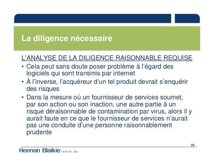 La diligence nécessaire  L'ANALYSE DE LA DILIGENCE RAISONNABLE REQUISE • Cela peut sans doute poser problème à l'égard des...