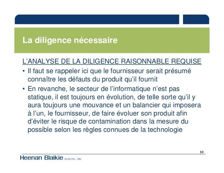 La diligence nécessaire  L'ANALYSE DE LA DILIGENCE RAISONNABLE REQUISE • Il faut se rappeler ici que le fournisseur serait...