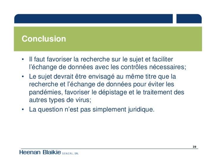 Conclusion  • Il faut favoriser la recherche sur le sujet et faciliter   l'échange de données avec les contrôles nécessair...