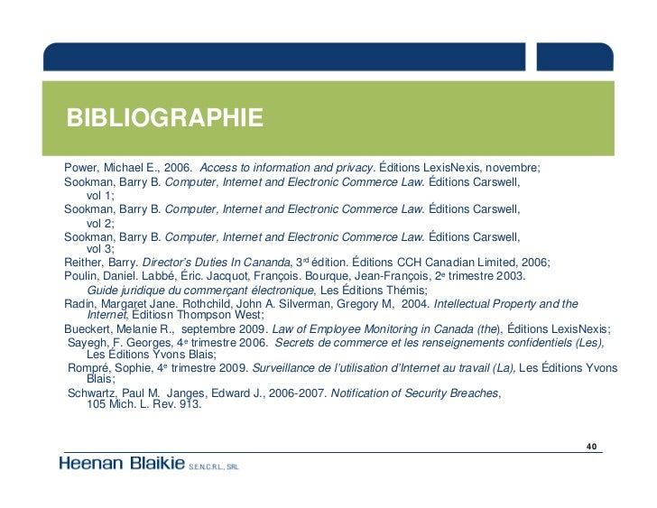 BIBLIOGRAPHIE Power, Michael E., 2006. Access to information and privacy. Éditions LexisNexis, novembre; Sookman, Barry B....