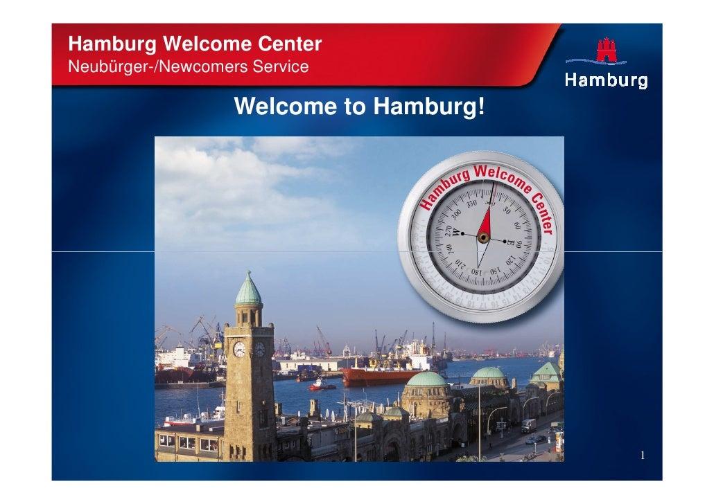 Hamburg Welcome CenterNeubürger-/Newcomers Service                   Welcome to Hamburg!                                  ...