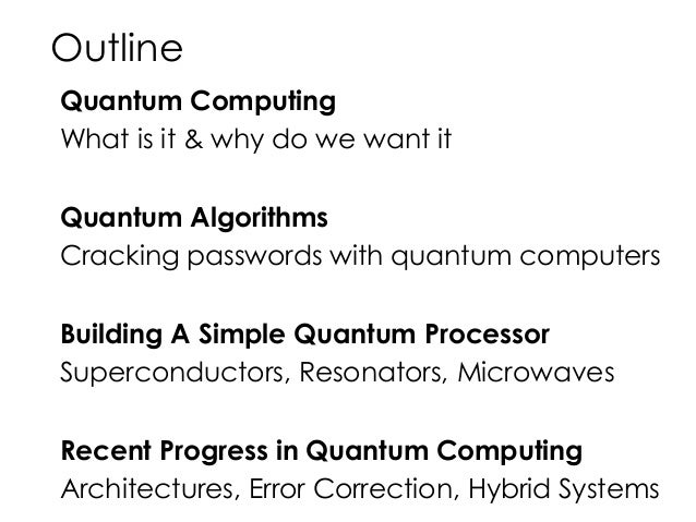the possibilities of building a quantum computer The company says it's time to actually build its own quantum computers done with researching quantum computers the possibilities of a quantum computer.