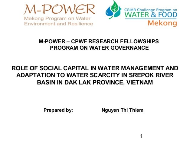 M-POWER – CPWF RESEARCH FELLOWSHIPS          PROGRAM ON WATER GOVERNANCEROLE OF SOCIAL CAPITAL IN WATER MANAGEMENT AND ADA...