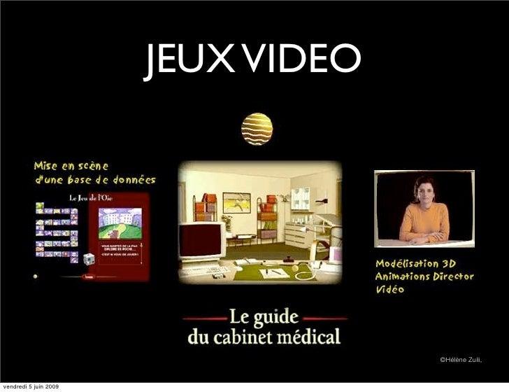 JEUX VIDEO                                         ©Hélène Zuili,   vendredi 5 juin 2009