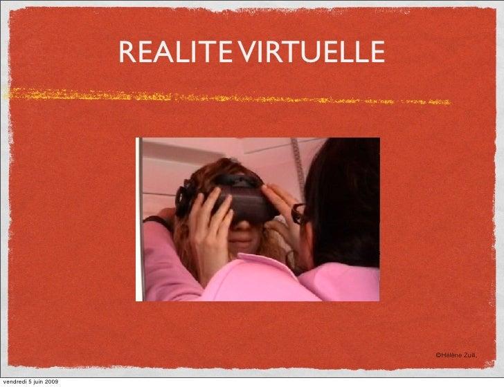REALITE VIRTUELLE                                                ©Hélène Zuili,   vendredi 5 juin 2009