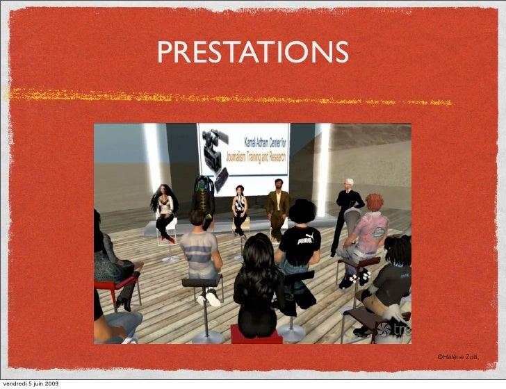PRESTATIONS                                          ©Hélène Zuili,   vendredi 5 juin 2009