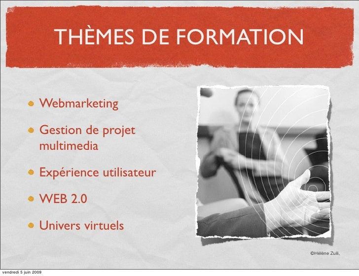 THÈMES DE FORMATION                    Webmarketing                    Gestion de projet                   multimedia     ...