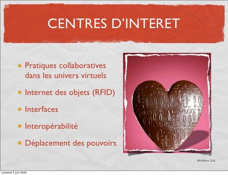 CENTRES D'INTERET                    Pratiques collaboratives                   dans les univers virtuels                 ...