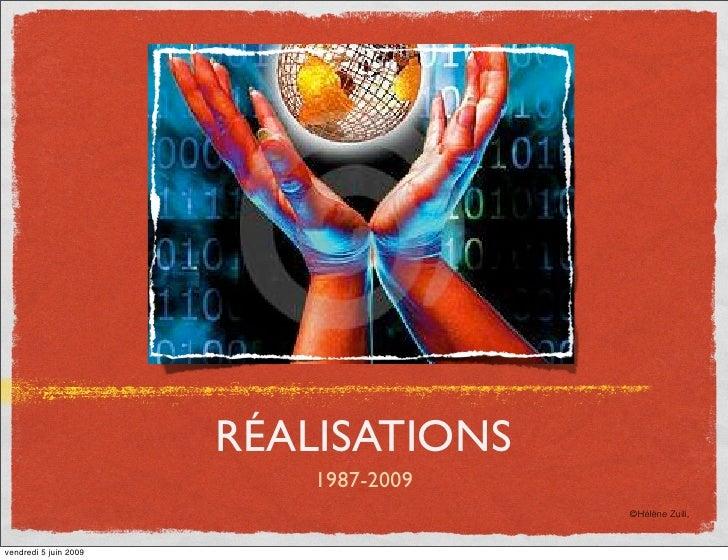 RÉALISATIONS                            1987-2009                                        ©Hélène Zuili,   vendredi 5 juin ...