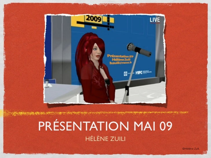 PRÉSENTATION MAI 09       HÉLÈNE ZUILI                       ©Hélène Zuili,
